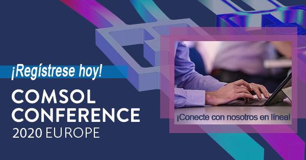 Conferencia de COMSOL Europa 2020: Fecha límite de resúmenes ampliada: 7 de agosto