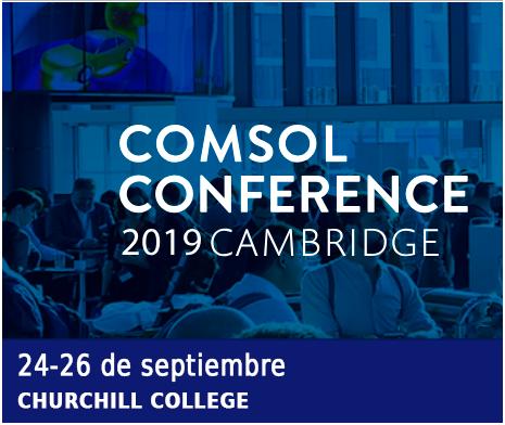 Fecha límite avanzada para recibir abstracts para la Conferencia de COMSOL 2019 en Cambridge