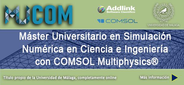 Aprobación del máster Simulación Numérica en Ciencia e Ingeniería en COMSOL Multiphysics