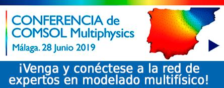Conferencia de COMSOL Multiphysics (Málaga, 28 de junio de 2019) - ¡Venga y conéctese a la red de expertos en modelado multifísico!