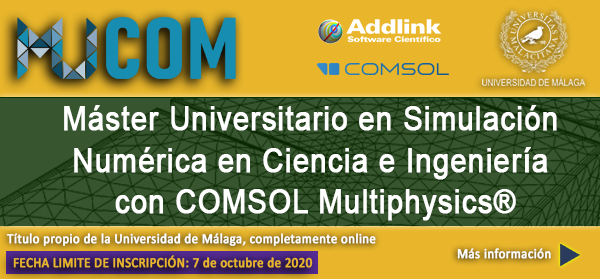 Máster universitario en simulación numérica en ciencia e ingeniería con COMSOL Multiphysics (MUCOM)