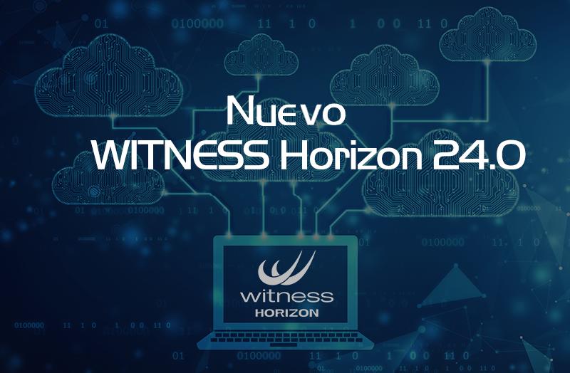 WITNESS Horizon 24.0, ya está disponible