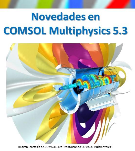 Novedades en COMSOL Multiphysics 5.3