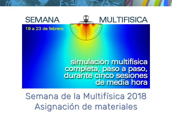 Semana de la Multifísica 2018. Día 2: Definiciones. Asignación de materiales (con COMSOL Multiphysics 5.3a)