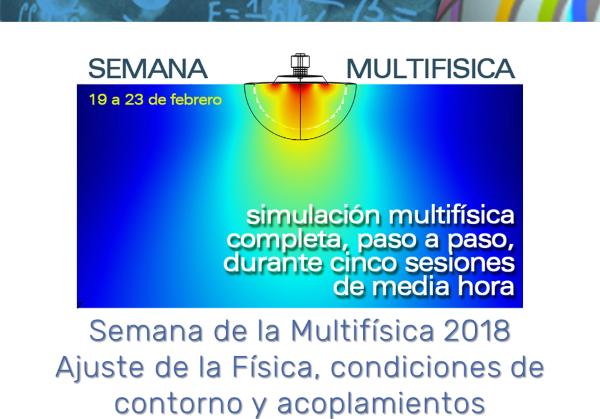 Semana de la Multifísica 2018. Día 3: Ajuste de la Física, condiciones de contorno y acoplamientos (con COMSOL Multiphysics 5.3a)