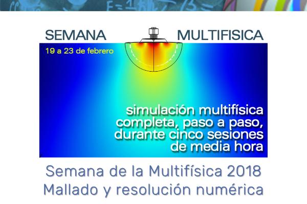 Semana de la Multifísica 2018. Día 4: Mallado y resolución numérica (con COMSOL Multiphysics 5.3a)