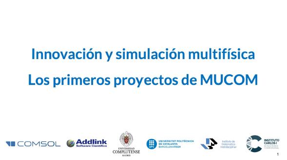 Innovación y simulación multifísica. Los primeros proyectos de MUCOM. (23 de septiembre de 2020)
