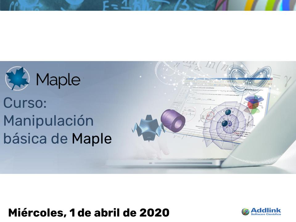 Curso: Manipulación básica de Maple (1 de abril de 2020)