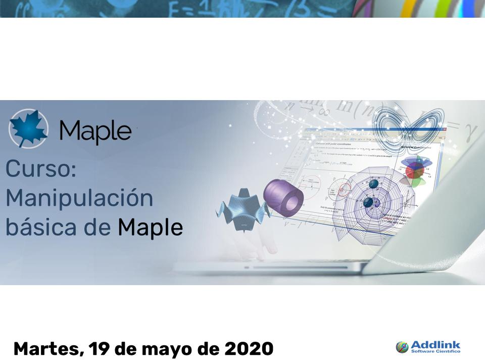 Curso: Manipulación básica de Maple (19 de mayo de 2020)