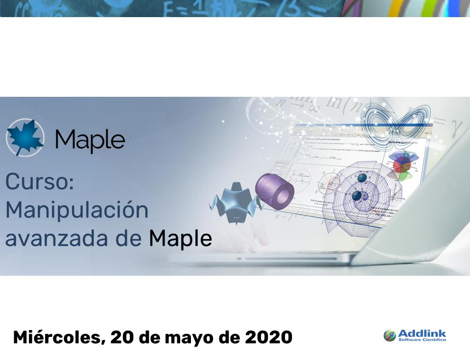 Curso: Manipulación avanzada de Maple (20 de mayo de 2020)