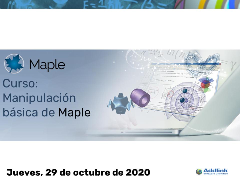 Curso: Manipulación básica de Maple (29 de octubre de 2020)
